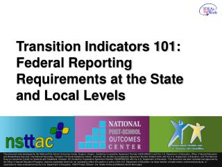 Transition Indicators 101: Federal Reporting Requirements at the State and Local Levels