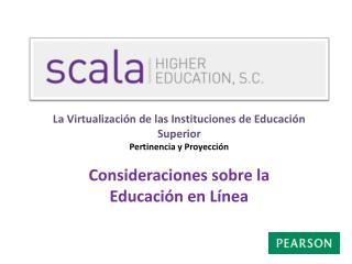 La Virtualización de las Instituciones de Educación Superior Pertinencia y Proyección