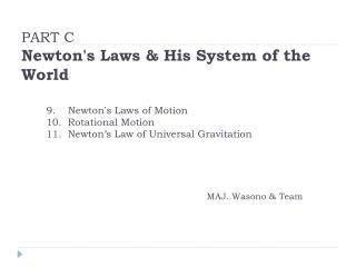 PART C Newton's Laws  &  His System of the World