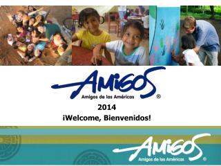 2014  ¡Welcome,  Bienvenidos !