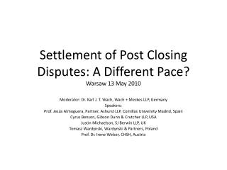 Settlement  of  Post  Closing  Disputes: A Different Pace? Warsaw  13 May 2010