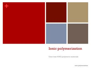 Ionic polymerization