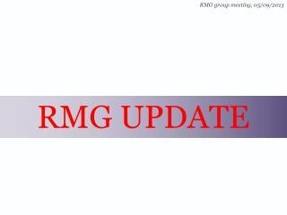 RMG UPDATE