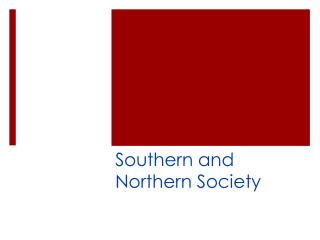 Southern and Northern Society