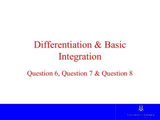 Differentiation & Basic Integration