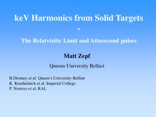 KeV Harmonics from Solid Targets -  The Relatvisitic Limit and Attosecond pulses