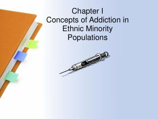 Chapter  I  Concepts  of Addiction in Ethnic Minority Populations