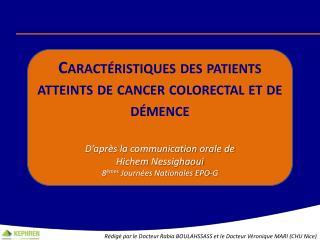 Caractéristiques des patients atteints de cancer colorectal et de démence