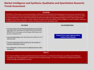 Market  Intelligence and Synthesis; Qualitative and Quantitative Research; Trends Assessment