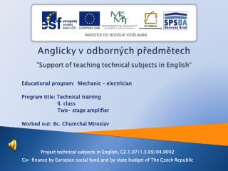 Educational program:   Mechanic –  electrician Program title: Technical training II.  c lass