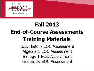 Fall 2013 End-of-Course Assessments Training Materials
