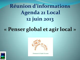 Réunion d'informations  Agenda 21 Local  12 juin 2013