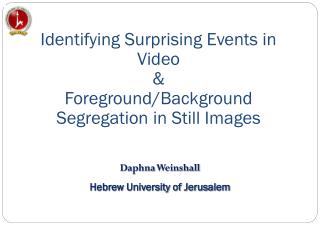 Identifying Surprising Events in Video & Foreground/Background Segregation in Still Images