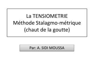 La TENSIOMETRIE Méthode Stalagmo-métrique (chaut de la goutte)