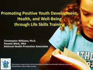Promoting Positive Youth Development, Health, and Well-Being through Life Skills Training