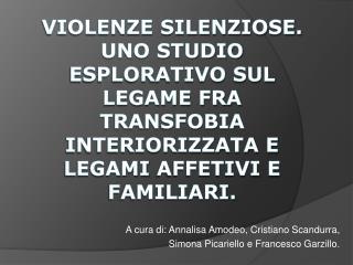 A cura di: Annalisa Amodeo, Cristiano  Scandurra ,  Simona Picariello e Francesco Garzillo.
