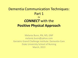 Dementia Communication Techniques: Part 1 Or CONNECT  with the  Positive Physical Approach