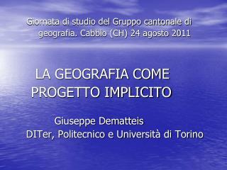 Giornata di studio del Gruppo cantonale di           geografia. Cabbio (CH) 24 agosto 2011