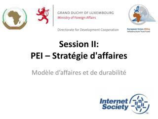 Session II: PEI – Stratégie d'affaires