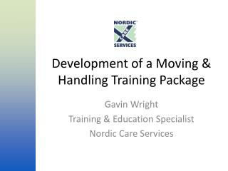 Development of a Moving & Handling Training Package