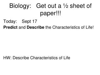 Biology:   Get out a ½ sheet of paper!!!