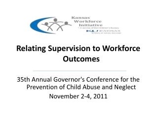 Kansas  Relating Supervision to Workforce Outcomes