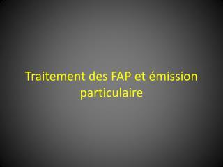 Traitement des FAP et émission particulaire