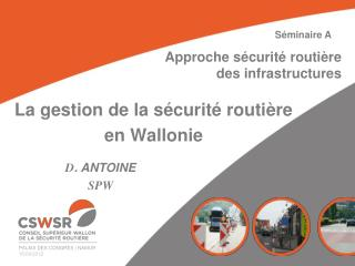 La gestion de la s�curit� routi�re  en Wallonie