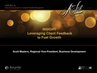 INSIGHT  Leveraging Client Feedback  to Fuel Growth