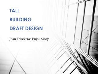 TALL  BUILDING DRAFT DESIGN