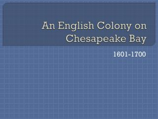 An English Colony on  Chesapeake Bay
