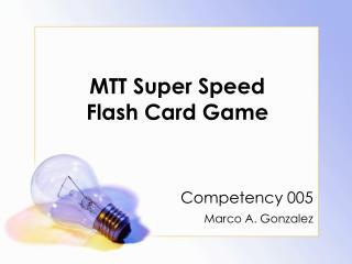 MTT Super Speed  Flash Card Game