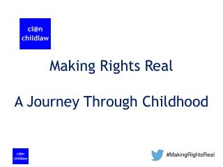 Making Rights Real A Journey Through Childhood