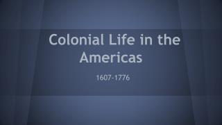 Colonial Life in the Americas