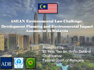 Presented by, Rt. Hon. Tan Sri Arifin  Zakaria Chief Justice Federal Court of Malaysia