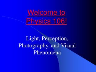 Welcome to  Physics 106!
