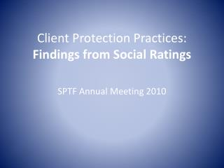Client Protection Practices: Findings from Social Ratings
