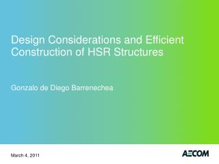 Design Considerations and Efficient Construction of HSR Structures