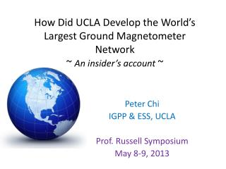 How Did UCLA Develop the World's Largest Ground Magnetometer Network ~  An insider's account  ~
