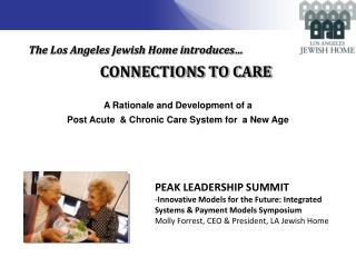 The Los Angeles Jewish Home introduces…  CONNECTIONS TO CARE
