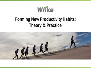 Forming New Productivity Habits: Theory & Practice