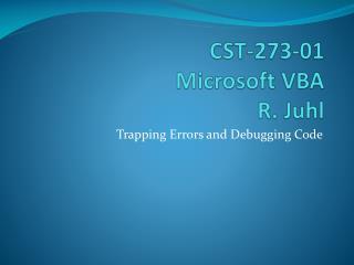CST-273-01 Microsoft VBA R.  Juhl
