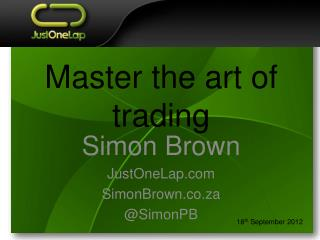 Master the art of trading