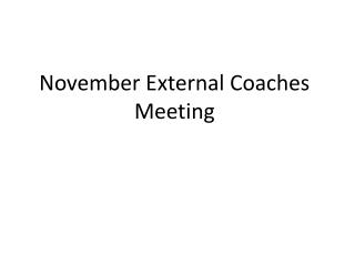 November External Coaches Meeting