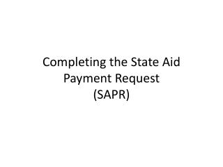 Completing the State Aid Payment Request (SAPR)