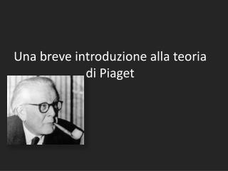 Una breve introduzione alla teoria di Piaget
