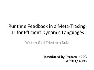 Runtime Feedback in a Meta-Tracing JIT for  Efficient  Dynamic Languages