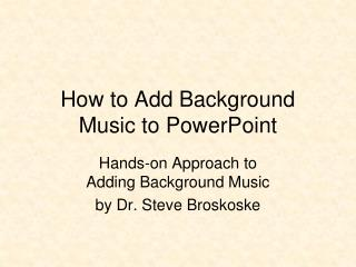 How to Add Background Music to PowerPoint