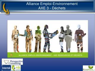 Alliance Emploi-Environnement AXE 3 - Déchets