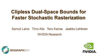 Clipless Dual-Space Bounds for Faster Stochastic Rasterization